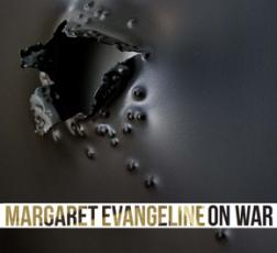 Margaret Evangeline: On War, Museum Show at the LSU Museum of Art