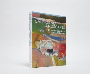 California Landscapes: Richard Diebenkorn   Wayne Thiebaud cover