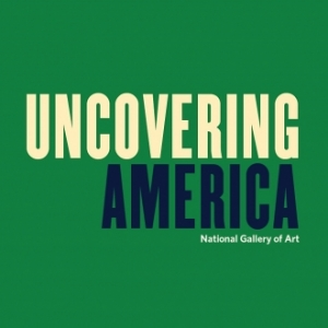 UNCOVERING AMERICA: NATIONAL GALLERY OF ART