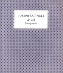 Joseph Cornell, Art and Metaphysics