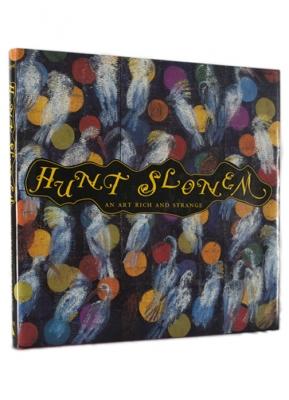 HUNT SLONEM: AN ART RICH AND STRANGE