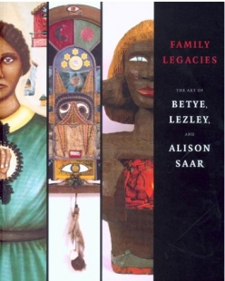 Family Legacies: The Art of Betye, Lezley, and Alison Saar