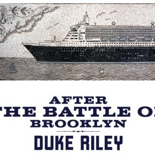 Duke Riley: After the Battle of Brooklyn