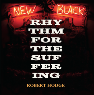 Robert Hodge | Rhythm for the Suffering | 2017