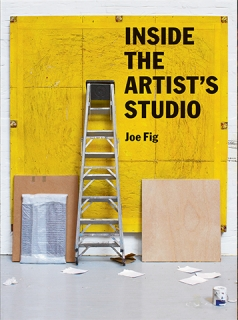 Available Now: Inside the Artist's Studio by Joe Fig