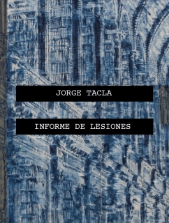 Exhibition Catalogue | Jorge Tacla: Informe de Lesiones