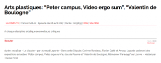 "Podcast | Arts plastiques: ""Peter campus, Video ergo sum,"" ""Valentin de Boulogne"""