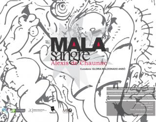 MALA SANGRE   |   ALEXIS DE CHAUNAC, curated by Gloria Maldonado Ansó
