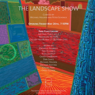 """The Landscape Show,"" co-curated by Peter Schenck and Michael Holden, Opening at Park Place Gallery (Brooklyn)"