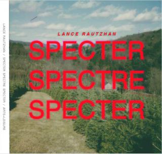 Lance Rautzhan | Specter Spectre Specter