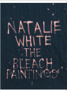 Natalie White | The Bleach Paintings