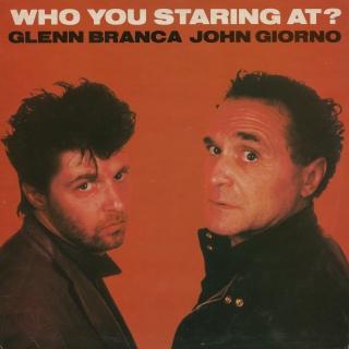 John Giorno & Glenn Branca: Who You Staring At?