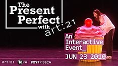 The Present Perfect with Art21: June 23, 2010