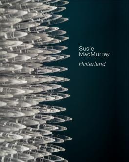 Susie MacMurray: Hinterland