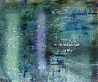 Matthias Meyer: A Distant River