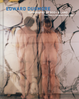 Edward Dugmore: Topography of Body and Land