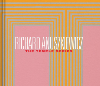Richard Anuszkiewicz: The Temple Paintings