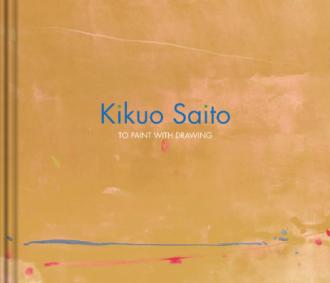 Kikuo Saito: To Paint with Drawing