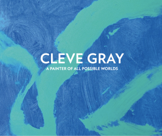 Cleve Gray: A Painter of All Possible Worlds