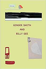 "FRANCES BARTH "" Ginger Smith and Billy Gee: An Optimistic and Utopian Tale"""