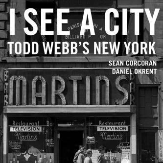 """Todd Webb's """"I See a City"""""""