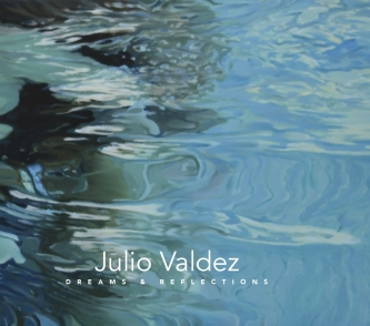 Julio Valdez: Dreams and Reflections