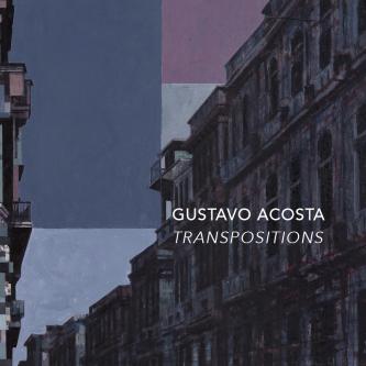 Gustavo Acosta: Transpositions