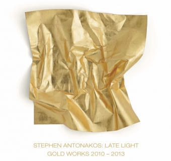 Exhibition Catalogue: Stephen Antonakos: Late Light - Gold Works 2010 - 2013