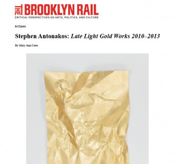 Stephen Antonakos: Late Light / Gold Works 2010 - 2013 Review In The Brooklyn Rail by Mary Ann Caws