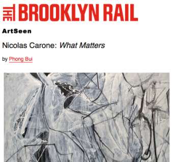 Brooklyn Rail Review - Nicolas Carone: What Matters