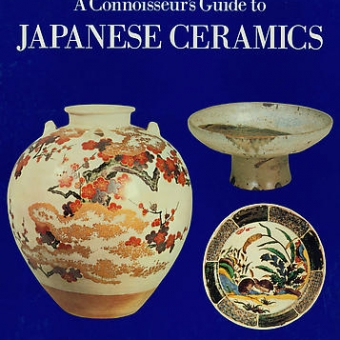A Connoisseur's Guide to Japanese Ceramics
