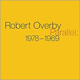 Robert Overby: Parallel: 1978-1969