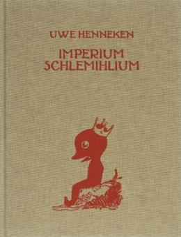 Uwe Henneken: Imperium Schlemihlium