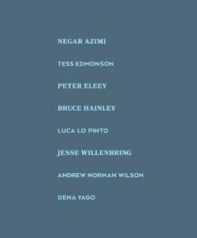 Negar Azimi, Tess Edmonson, Peter Eleey, Bruce Hainley, Luca Lo Pinto, Jesse Willenbring, Andrew Norman Wilson, Dena Yago