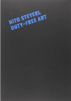 Hito Steyerl: Duty-Free Art