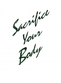 Sacrifice Your Body