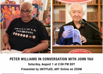 UNTITLED, ART Online presents: Peter Williams in Conversation with John Yau