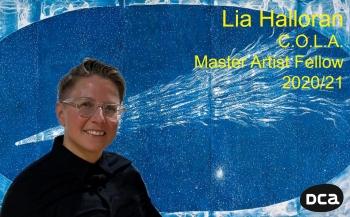LIA HALLORAN NAMED A 2020- 2021 C.O.L.A. Master Artist Fellow