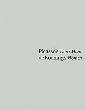 Picasso's Dora Maar / de Kooning's Women