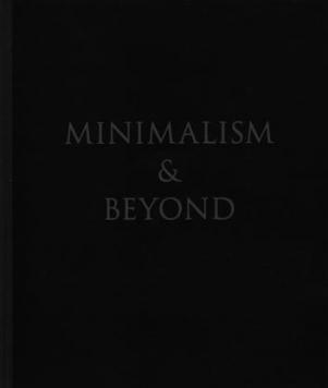 Minimalism & Beyond