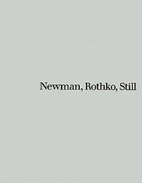 Newman, Rothko, Still
