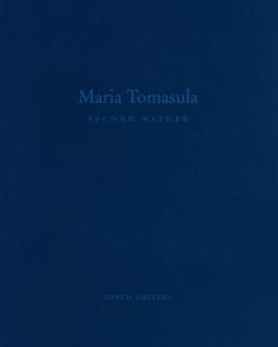MARIA TOMASULA: SECOND NATURE