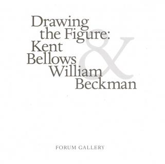 DRAWING THE FIGURE: KENT BELLOWS, WILLIAM BECKMAN