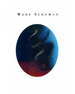 WADE SCHUMAN: THE SEVEN DEADLY SINS AND OTHER WORKS