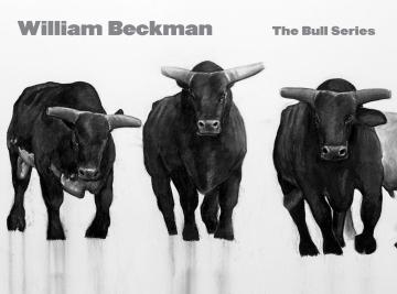 WILLIAM BECKMAN: THE BULL SERIES