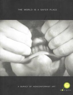 The World Is A Safer Place: A Survey of Nonconformist Art catalog cover