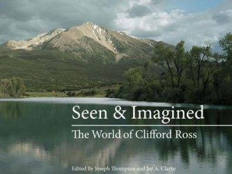 Publication: Clifford Ross' Seen and Imagined: The World of Clifford Ross copublished by MIT Press and Massachusetts Museum of Contemporary Art