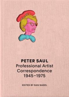 Peter Saul: Professional Artist Correspondence, 1945-1975