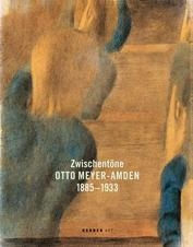 SPOTLIGHT PUBLICATION - Otto Meyer-Amden: Zwischentöne