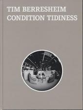 Tim Berresheim: Condition Tidiness